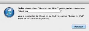 Si tenemos activado Buscar mi iPhone iPad o iPod Touch no te dejara